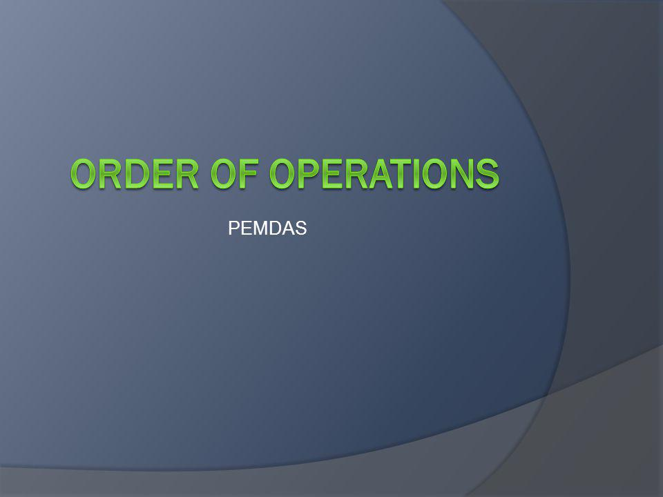PEMDAS Order of operations