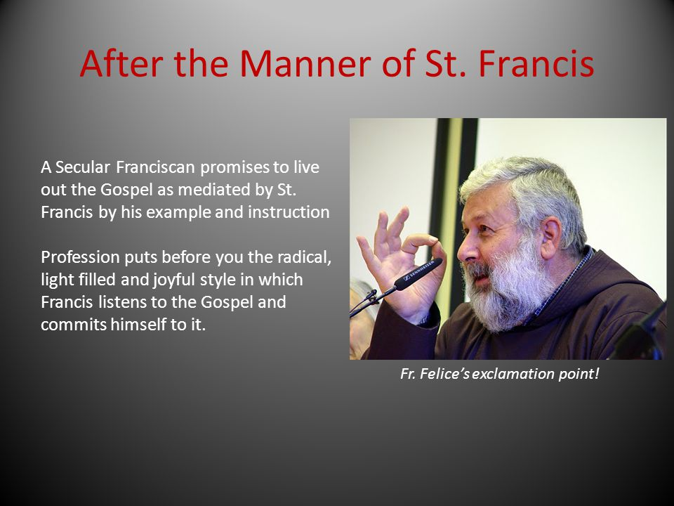After the Manner of St. Francis