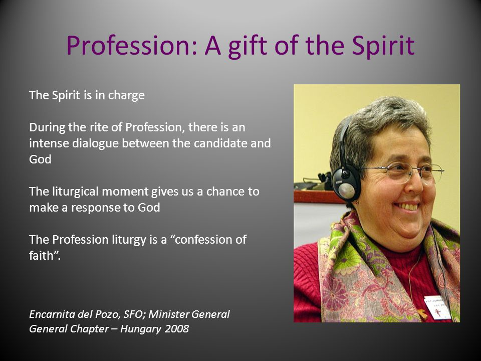 Profession: A gift of the Spirit