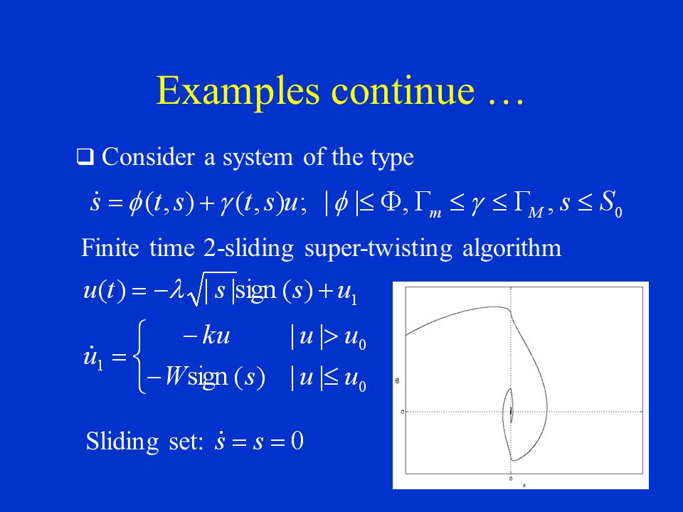 Examples continue … Finite time 2-sliding super-twisting algorithm