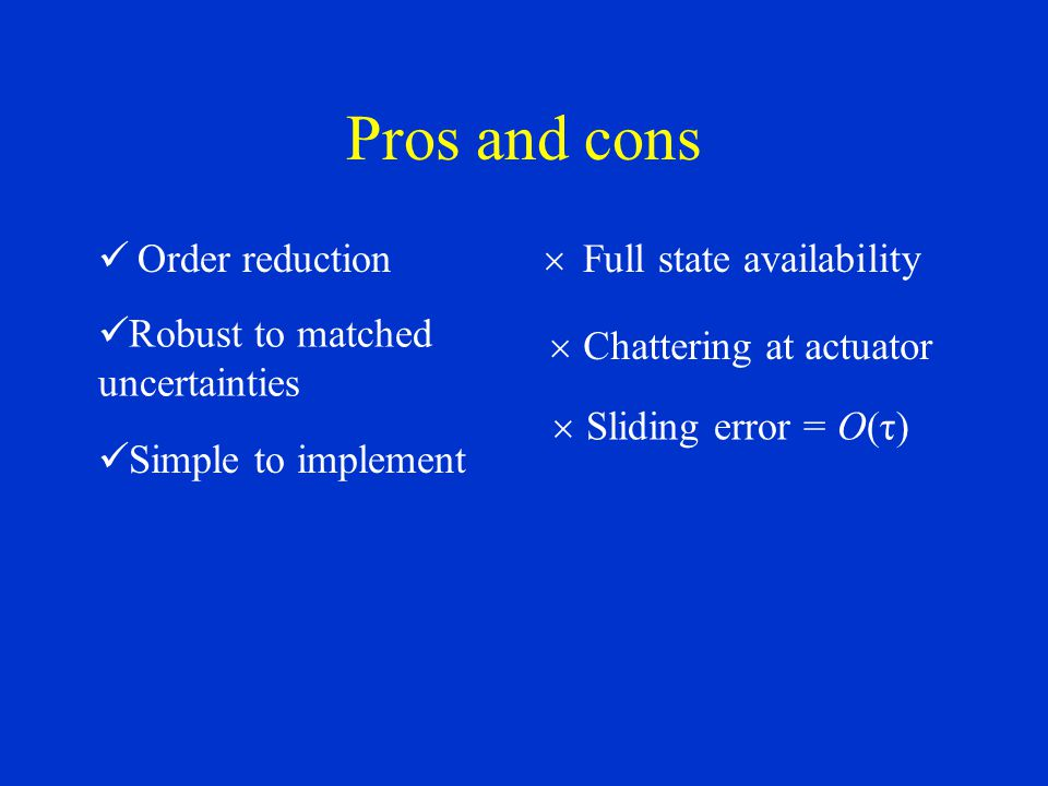 Pros and cons Order reduction Full state availability