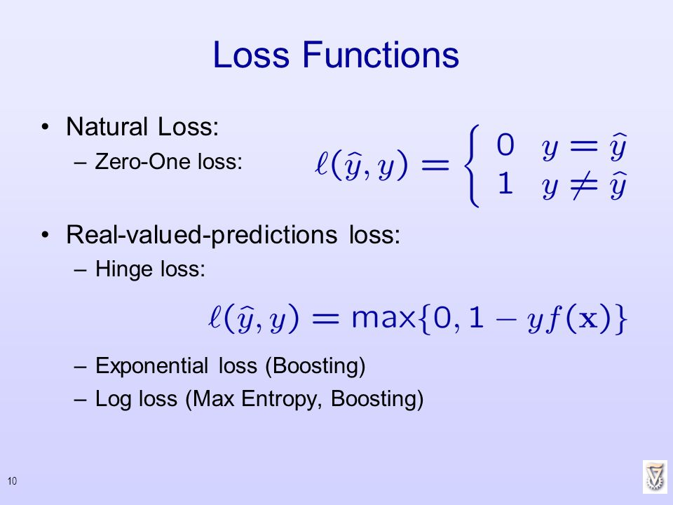 Loss Functions Natural Loss: Real-valued-predictions loss: