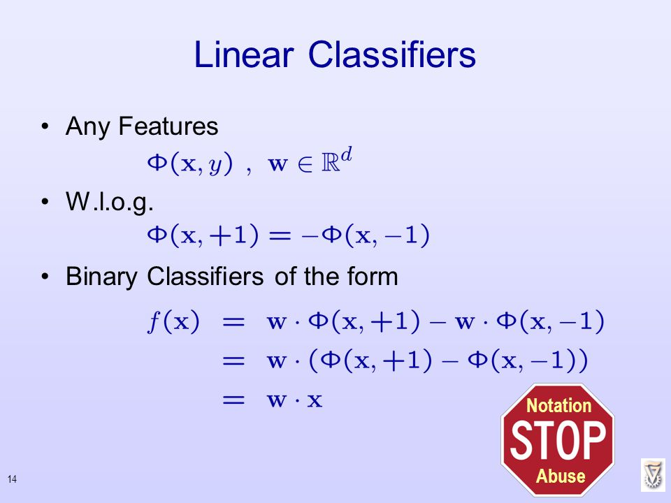 Linear Classifiers Any Features W.l.o.g.