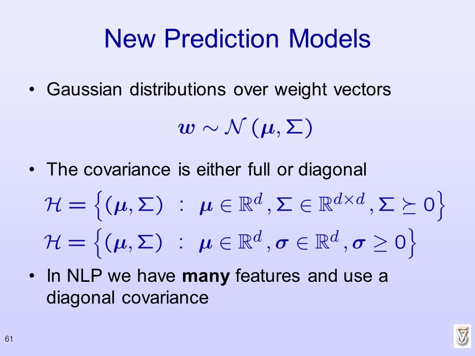 New Prediction Models Gaussian distributions over weight vectors