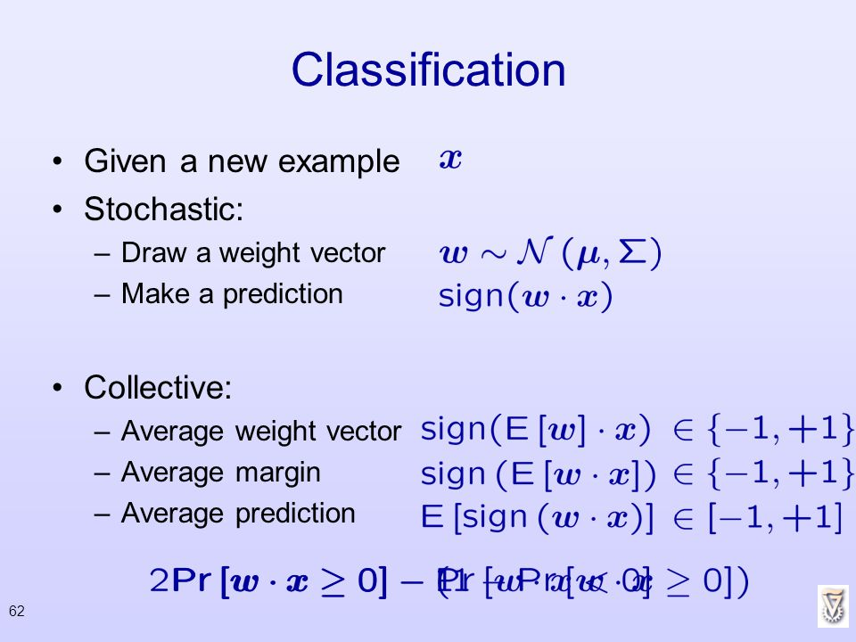 Classification Given a new example Stochastic: Collective: