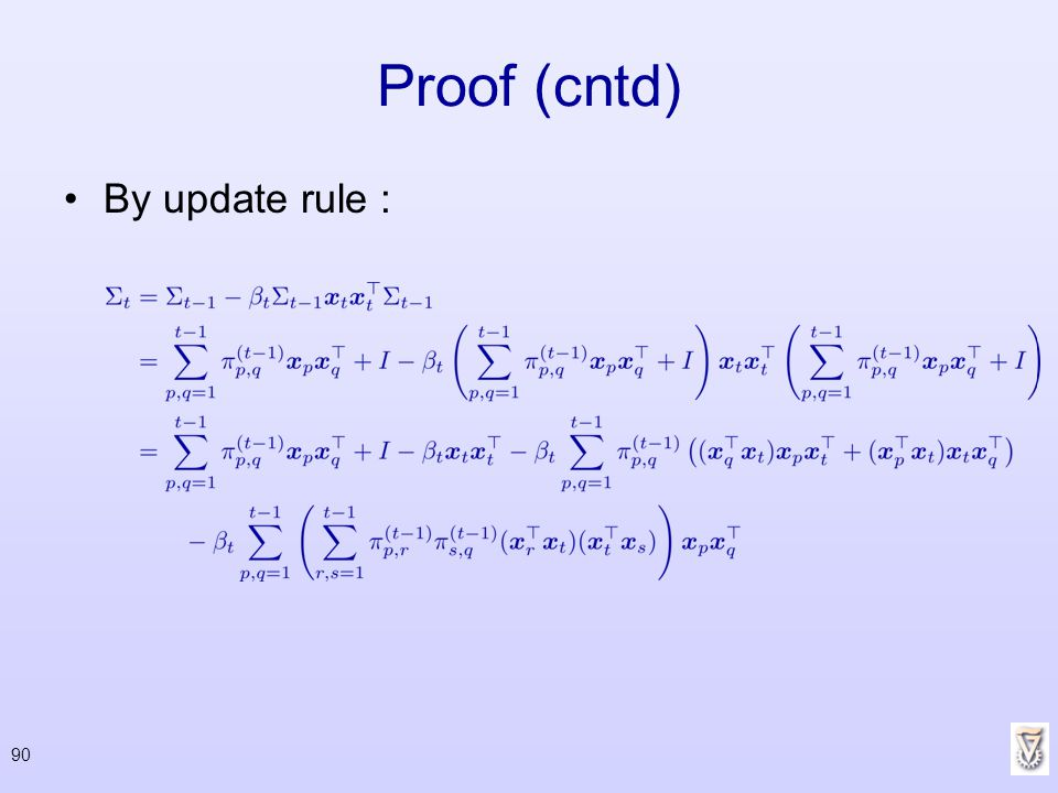 Proof (cntd) By update rule :