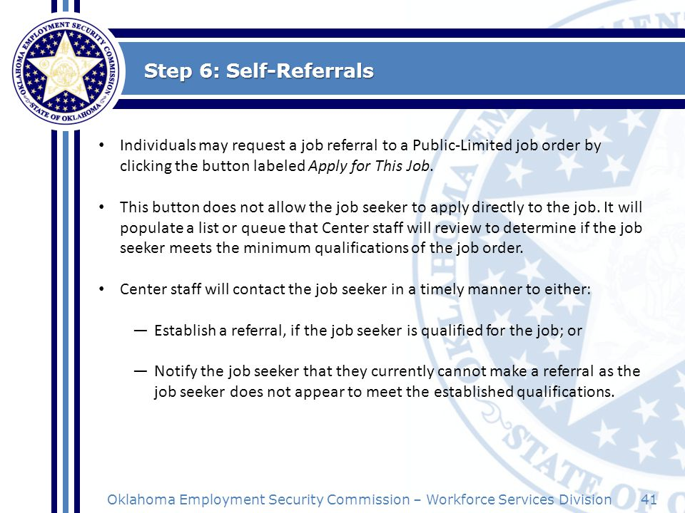 Step 6: Self-Referrals Individuals may request a job referral to a Public-Limited job order by clicking the button labeled Apply for This Job.