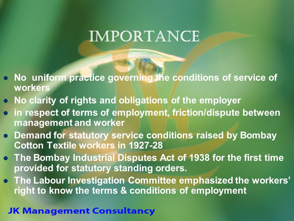 Importance No uniform practice governing the conditions of service of workers. No clarity of rights and obligations of the employer.