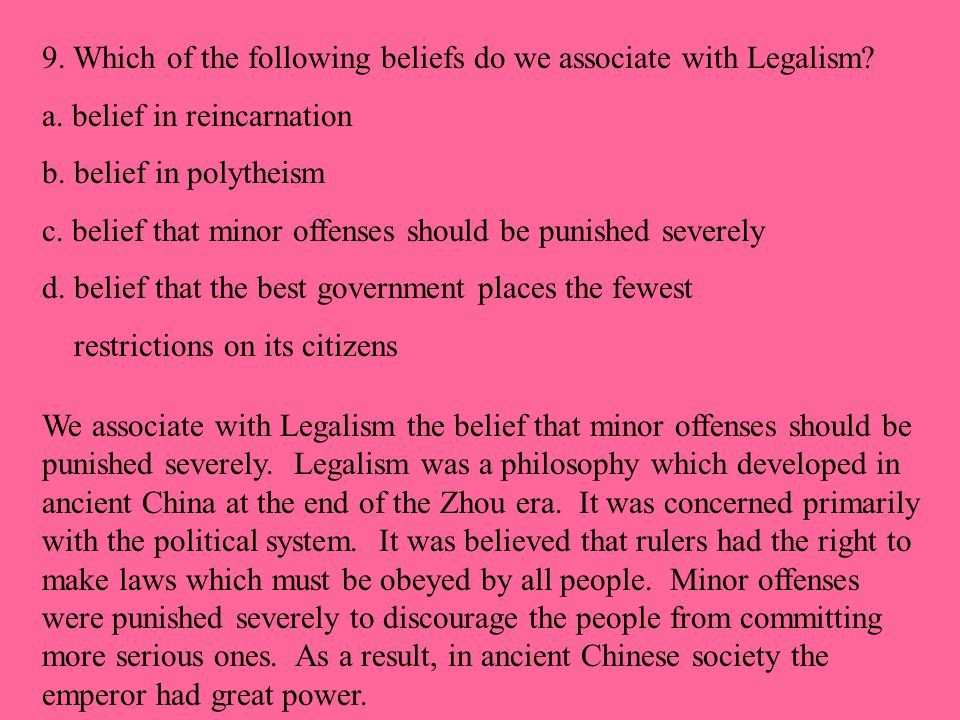 9. Which of the following beliefs do we associate with Legalism