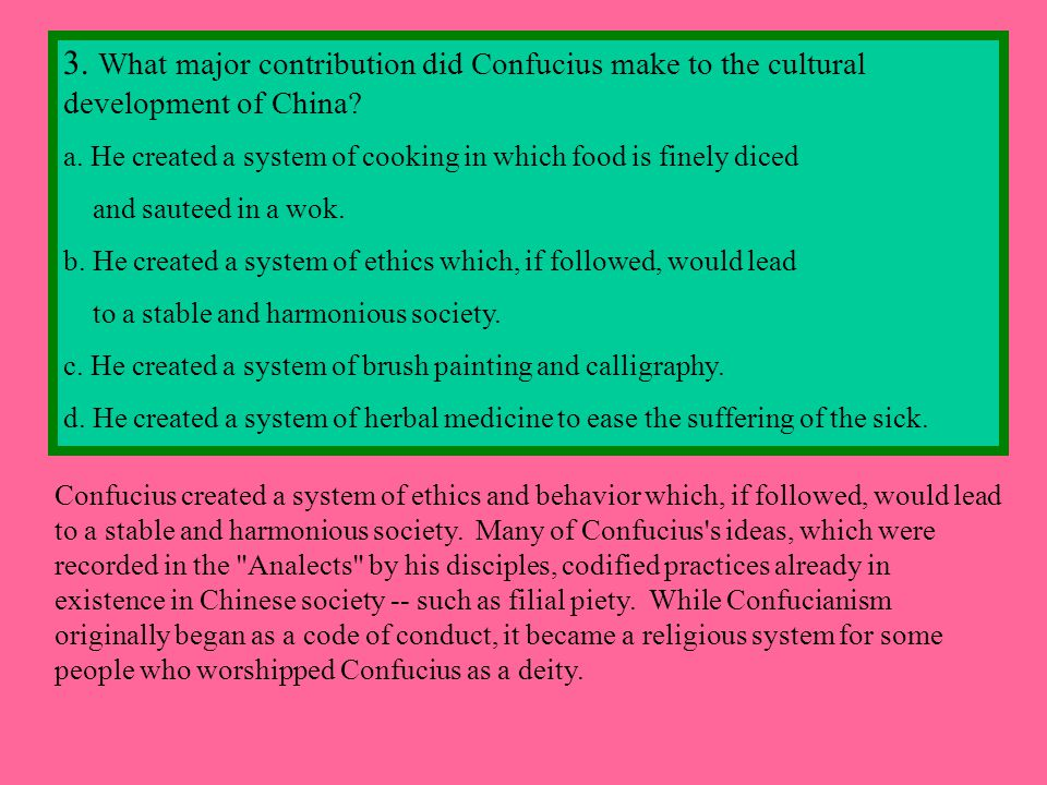 3. What major contribution did Confucius make to the cultural development of China