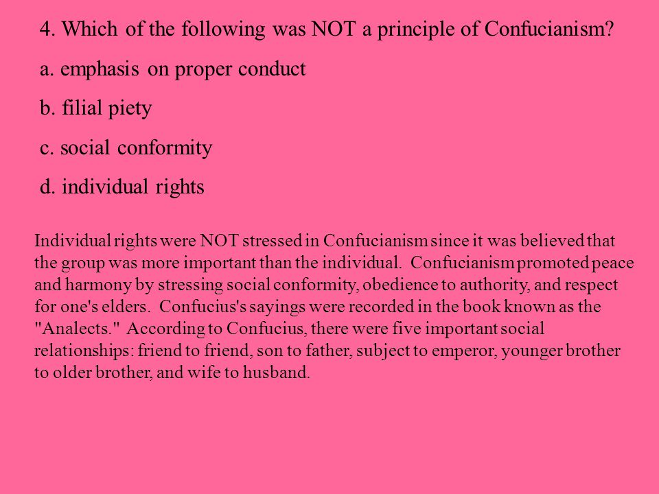 4. Which of the following was NOT a principle of Confucianism