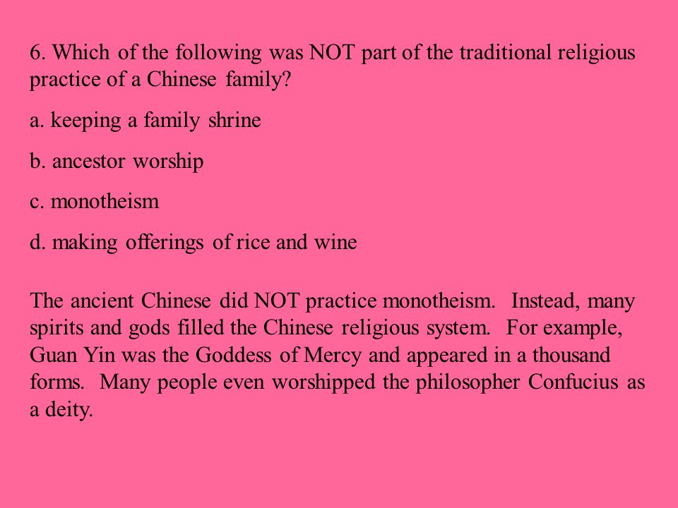6. Which of the following was NOT part of the traditional religious practice of a Chinese family