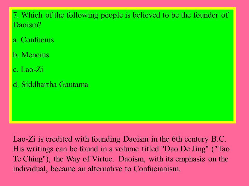 7. Which of the following people is believed to be the founder of Daoism