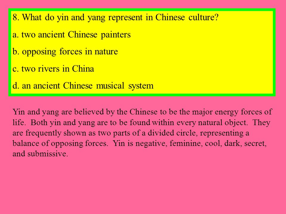 8. What do yin and yang represent in Chinese culture