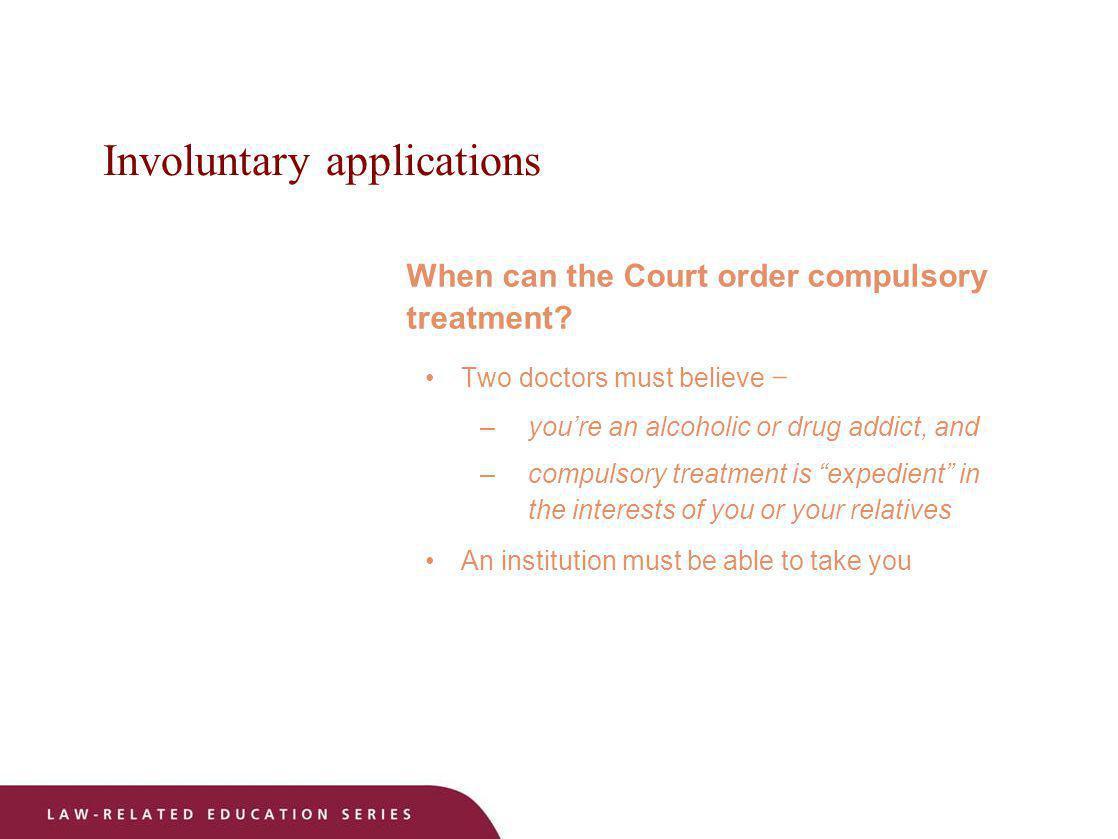Involuntary applications