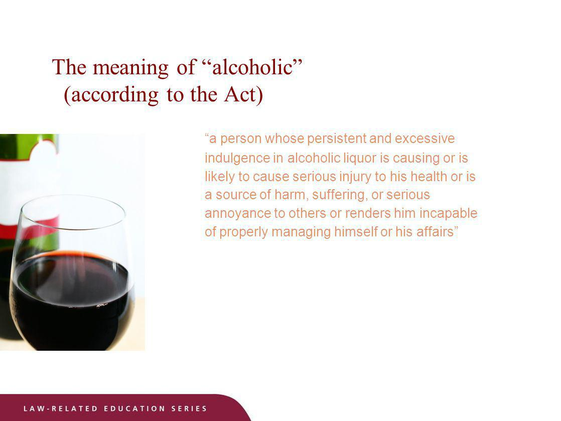 The meaning of alcoholic (according to the Act)