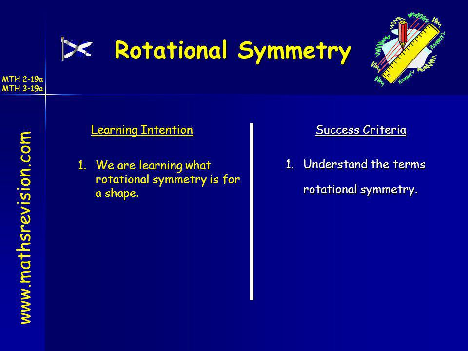 Rotational Symmetry www.mathsrevision.com Learning Intention