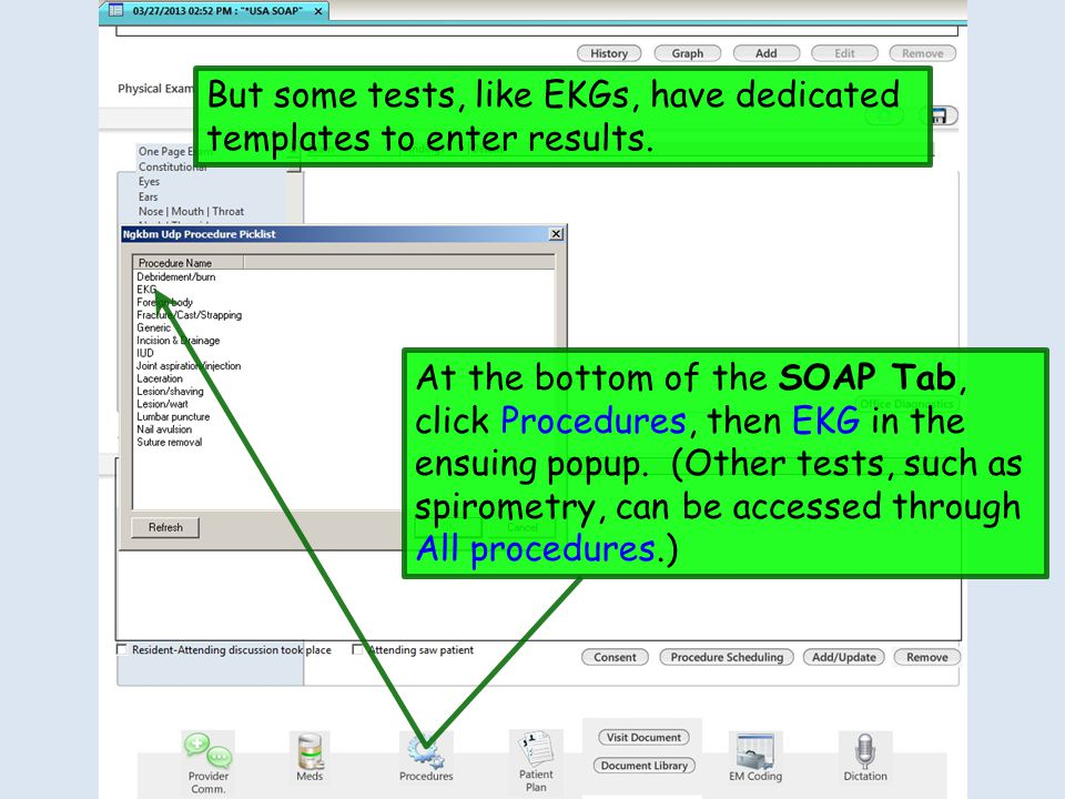 But some tests, like EKGs, have dedicated templates to enter results.