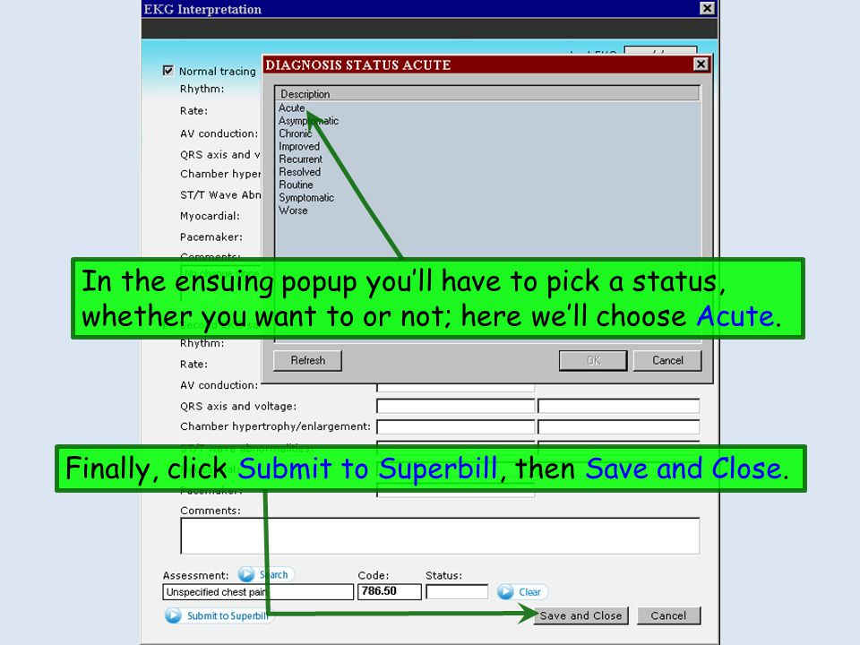 In the ensuing popup you'll have to pick a status, whether you want to or not; here we'll choose Acute.