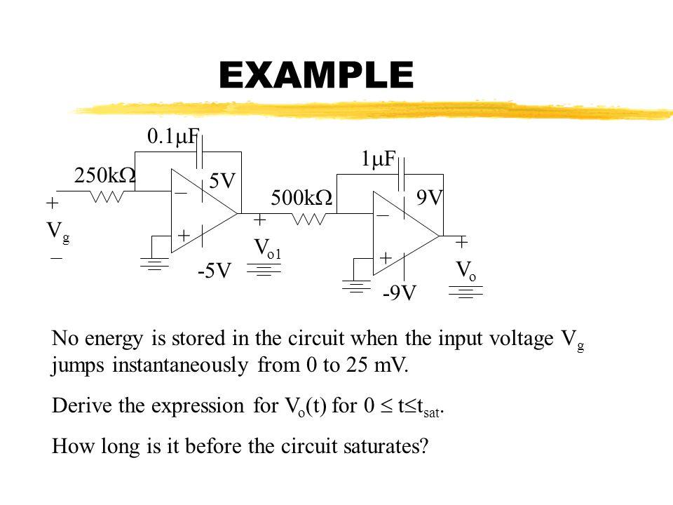EXAMPLE 0.1F 1F 250k 5V 500k 9V + Vg + Vo1 + + Vo + -5V -9V