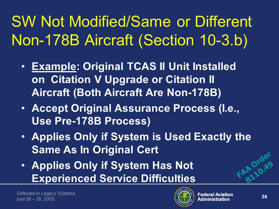 SW Not Modified/Same or Different Non-178B Aircraft (Section 10-3.b)