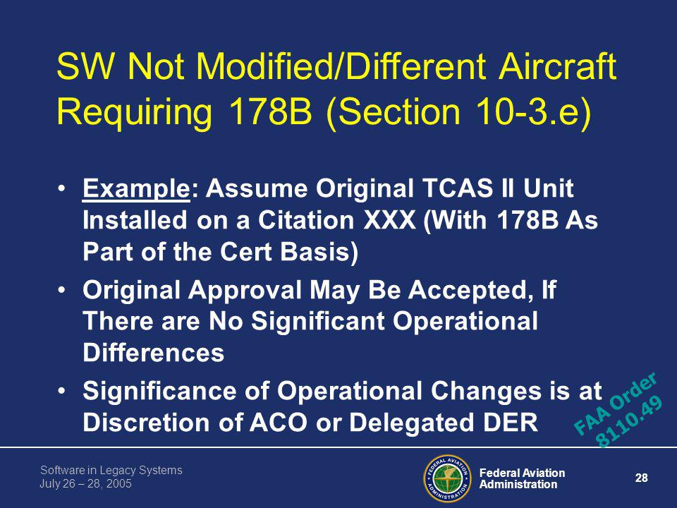 SW Not Modified/Different Aircraft Requiring 178B (Section 10-3.e)
