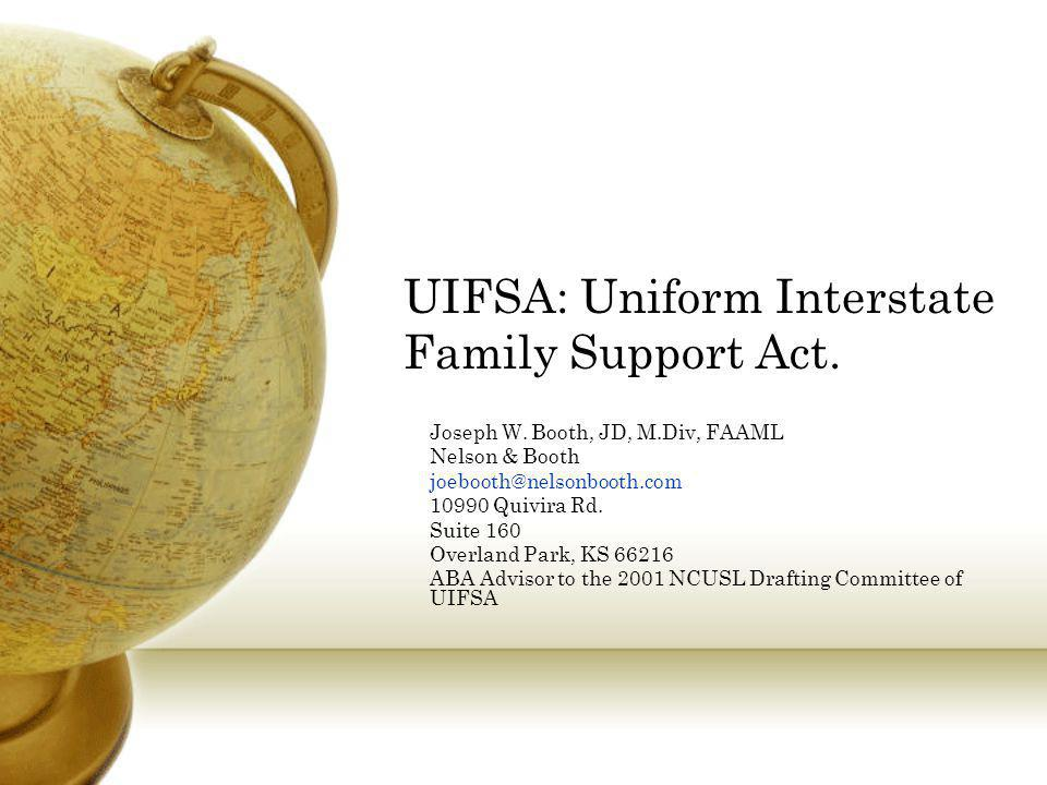 UIFSA: Uniform Interstate Family Support Act.