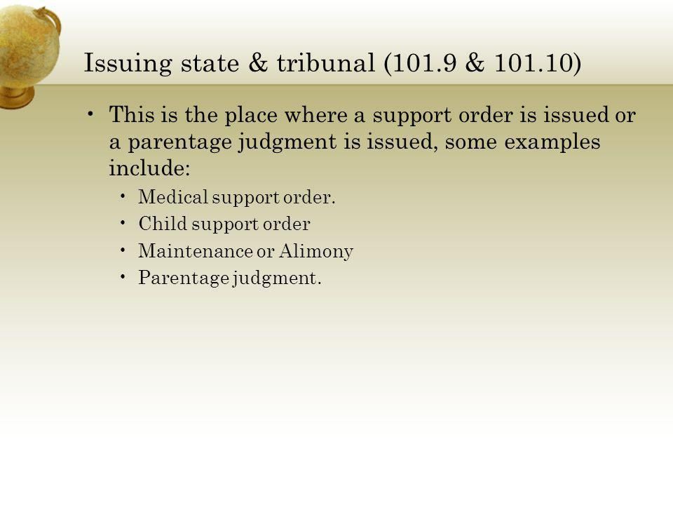 Issuing state & tribunal (101.9 & 101.10)