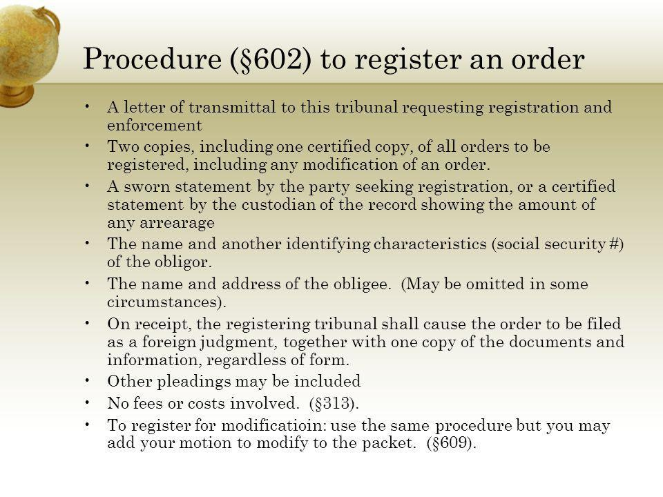 Procedure (§602) to register an order