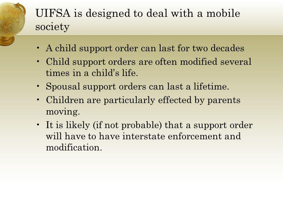 UIFSA is designed to deal with a mobile society