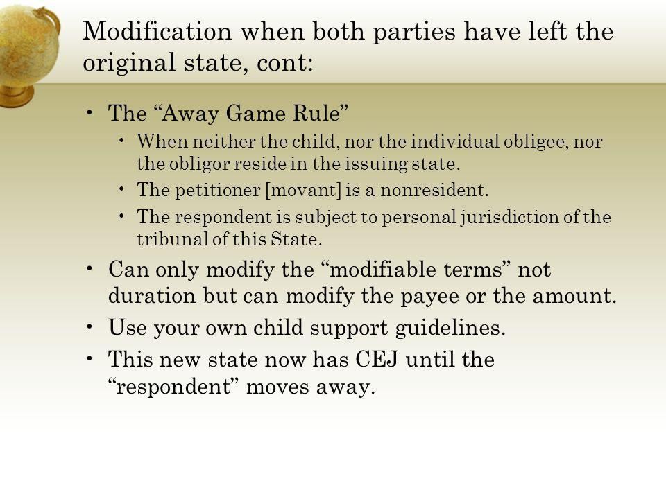 Modification when both parties have left the original state, cont:
