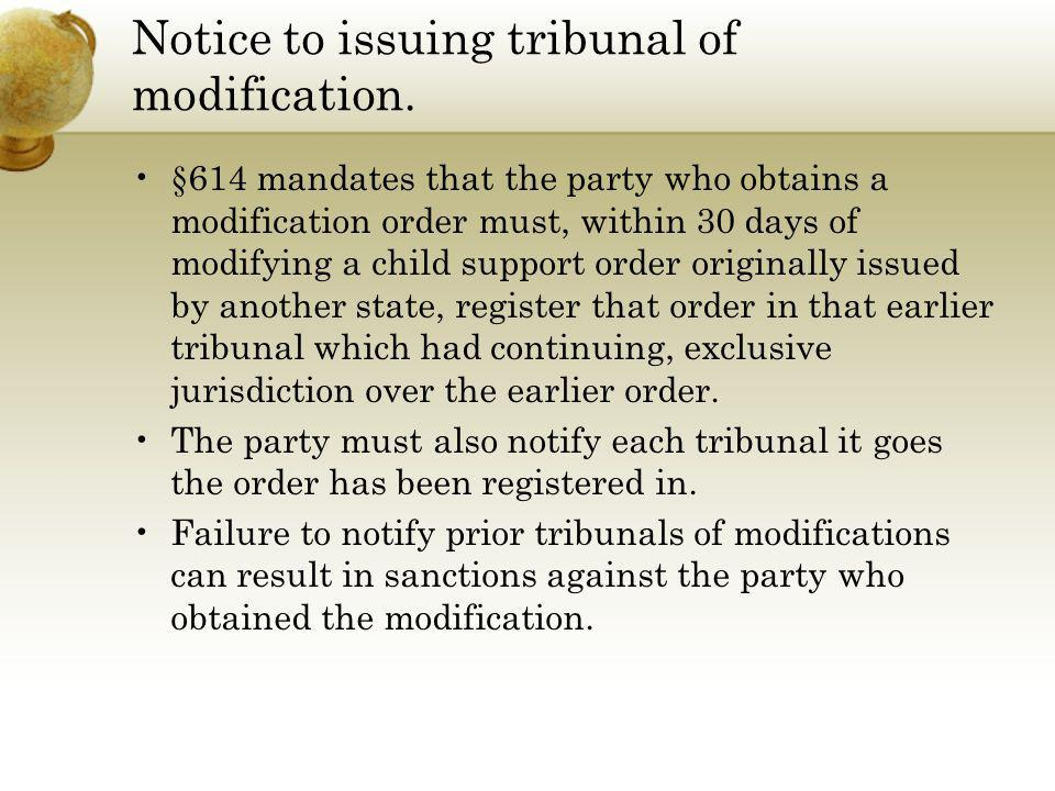 Notice to issuing tribunal of modification.