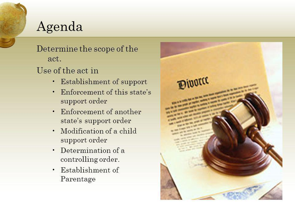 Agenda Determine the scope of the act. Use of the act in