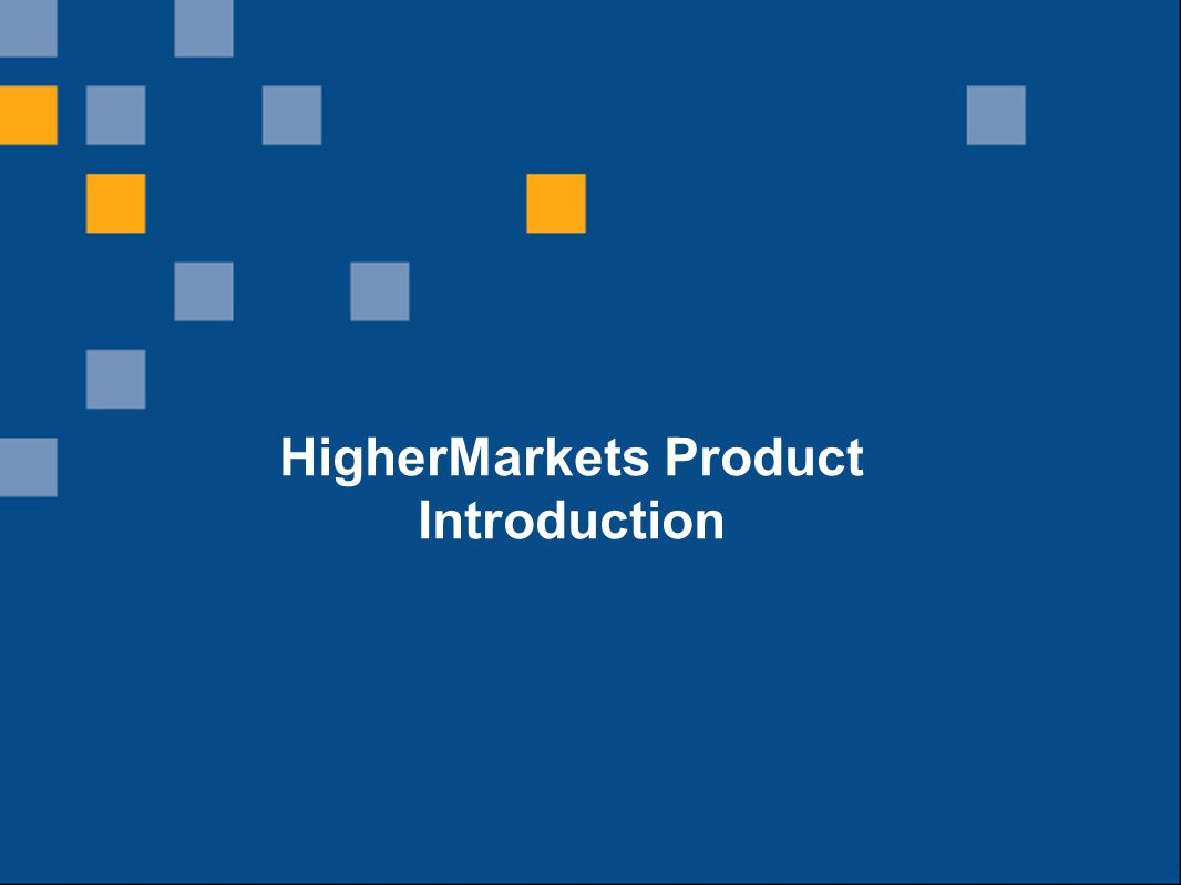 HigherMarkets Product Introduction