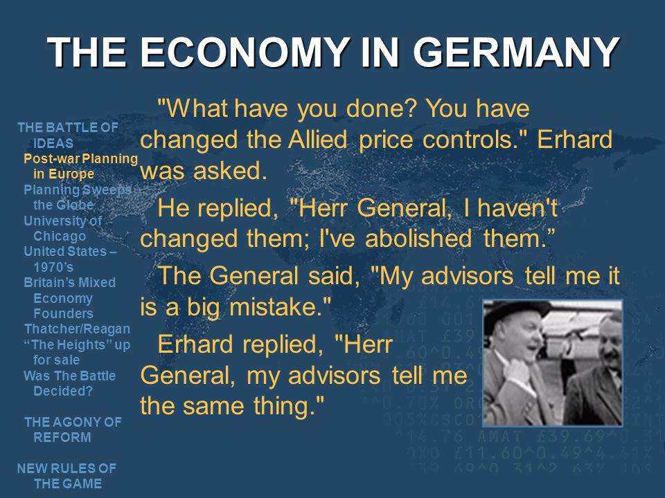 THE ECONOMY IN GERMANY What have you done You have changed the Allied price controls. Erhard was asked.