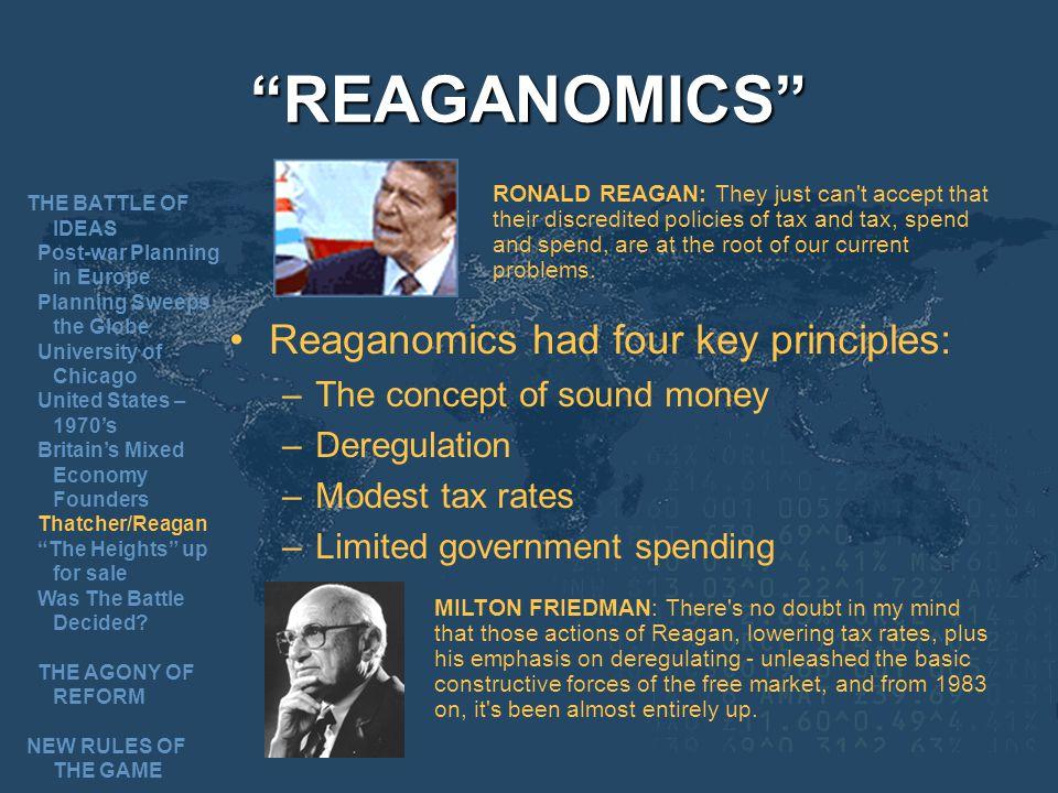 REAGANOMICS Reaganomics had four key principles: