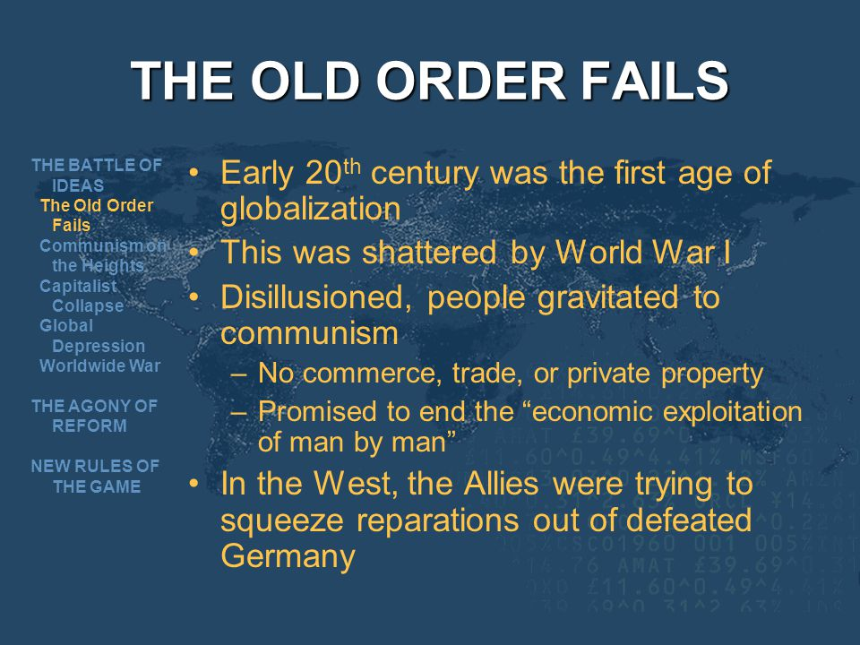 THE OLD ORDER FAILS THE BATTLE OF IDEAS. The Old Order Fails. Communism on the Heights. Capitalist Collapse.