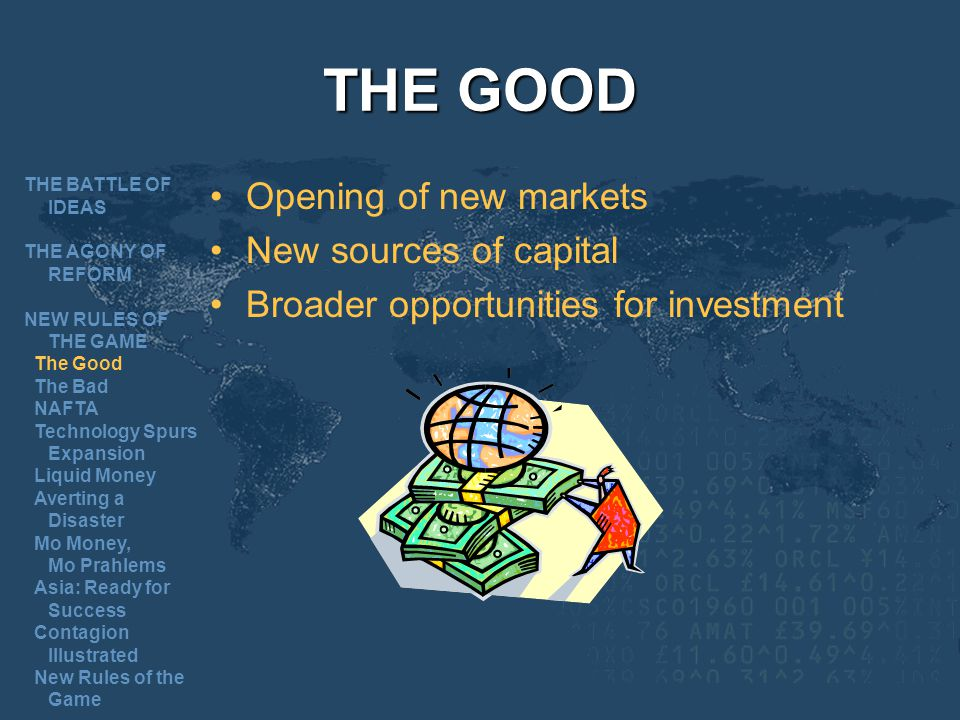 THE GOOD Opening of new markets New sources of capital