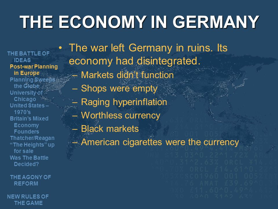 THE ECONOMY IN GERMANY The war left Germany in ruins. Its economy had disintegrated. Markets didn't function.