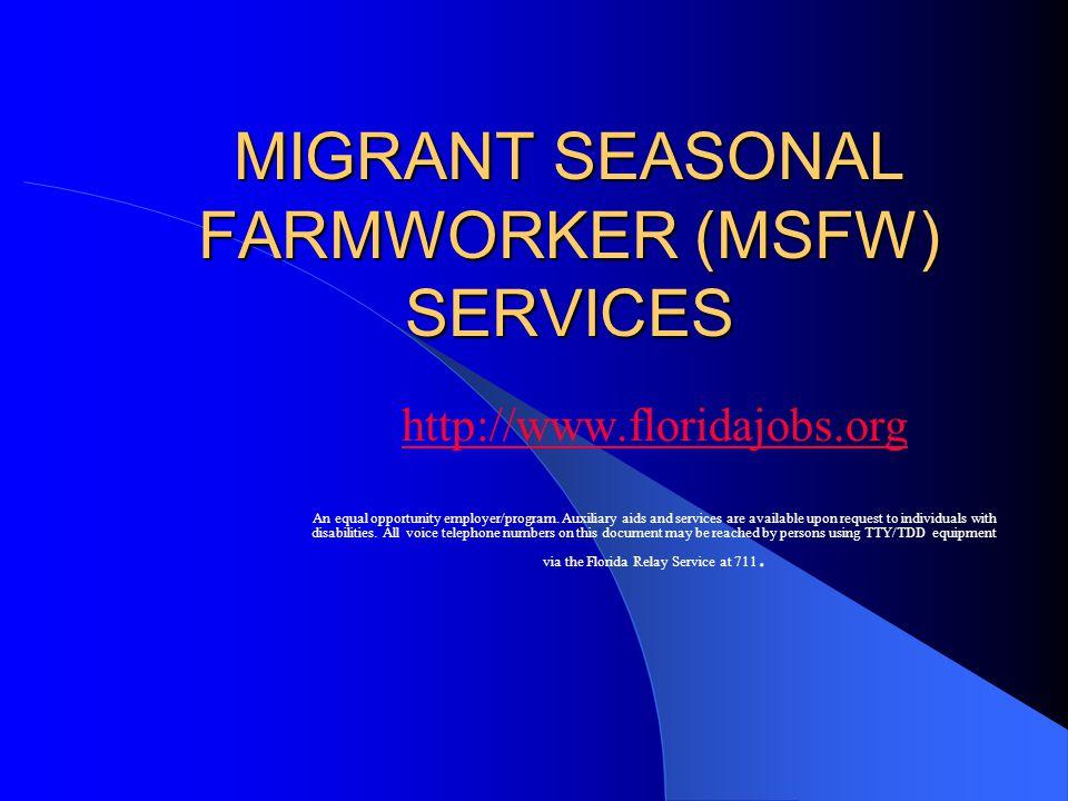 MIGRANT SEASONAL FARMWORKER (MSFW) SERVICES