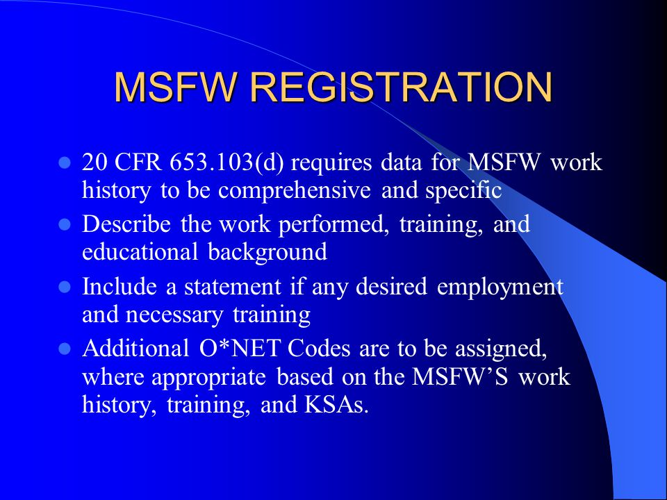 MSFW REGISTRATION 20 CFR 653.103(d) requires data for MSFW work history to be comprehensive and specific.