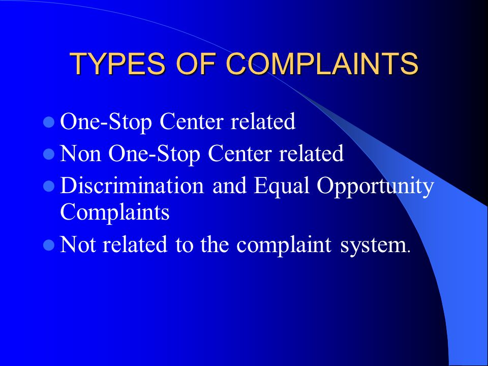TYPES OF COMPLAINTS One-Stop Center related