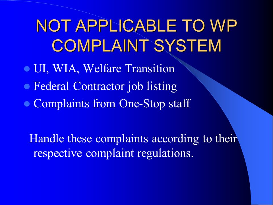 NOT APPLICABLE TO WP COMPLAINT SYSTEM