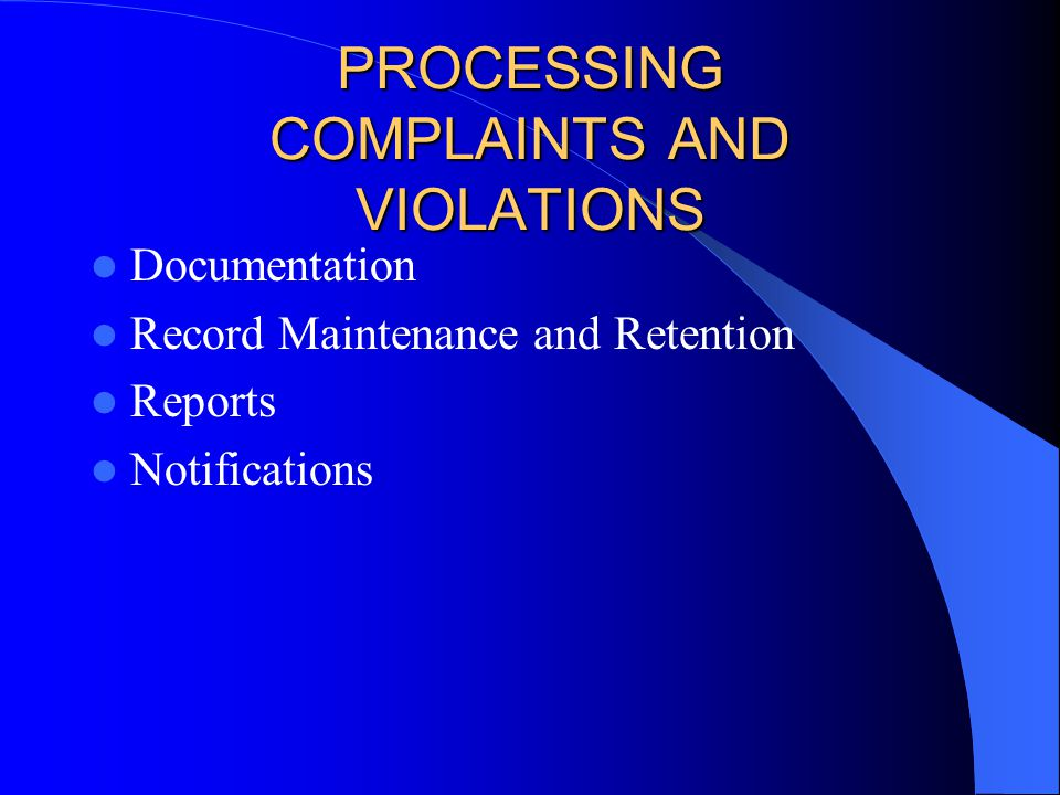 PROCESSING COMPLAINTS AND VIOLATIONS