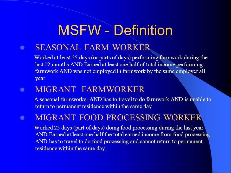 MSFW - Definition SEASONAL FARM WORKER MIGRANT FARMWORKER