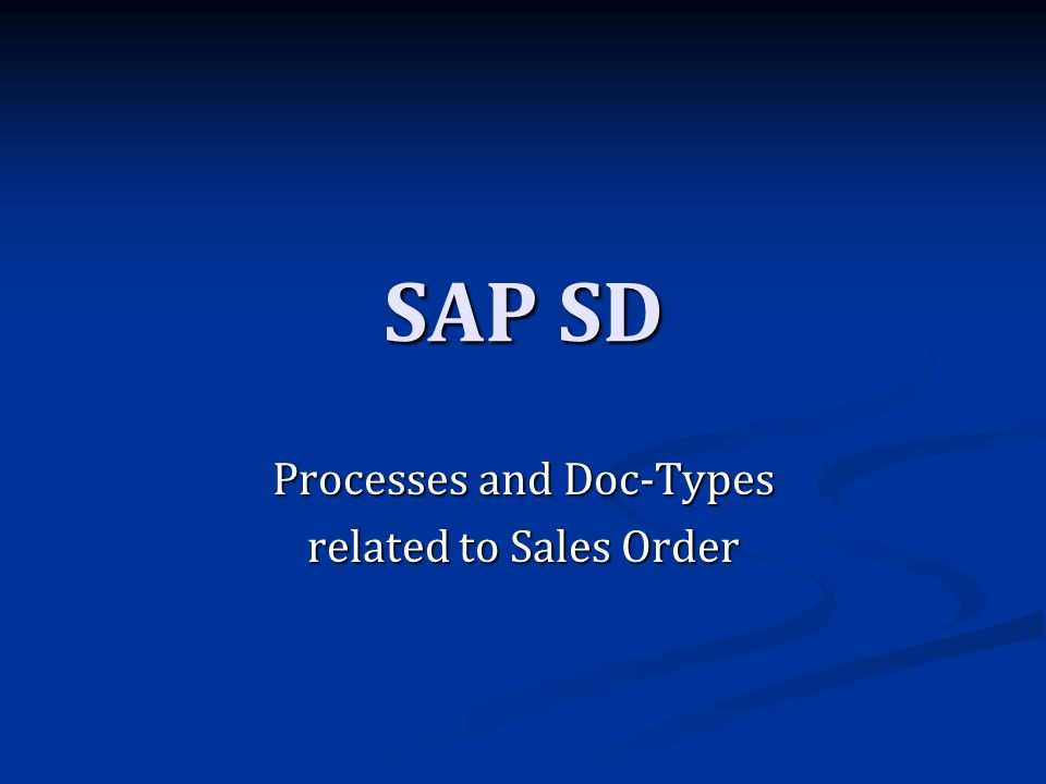 Processes and Doc-Types related to Sales Order