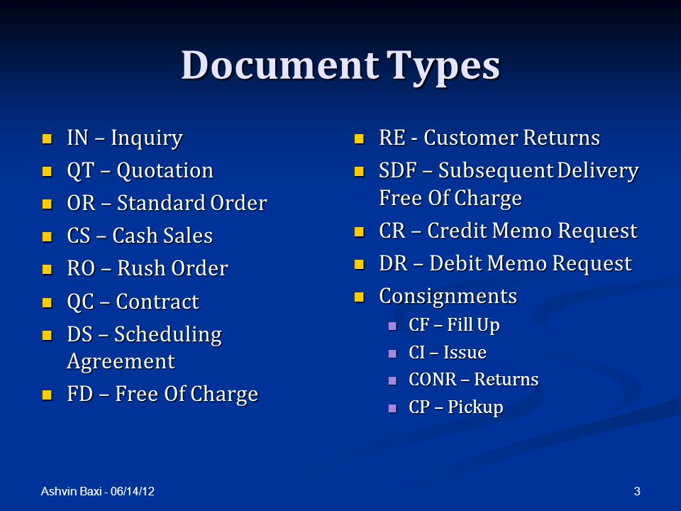 Document Types IN – Inquiry QT – Quotation OR – Standard Order