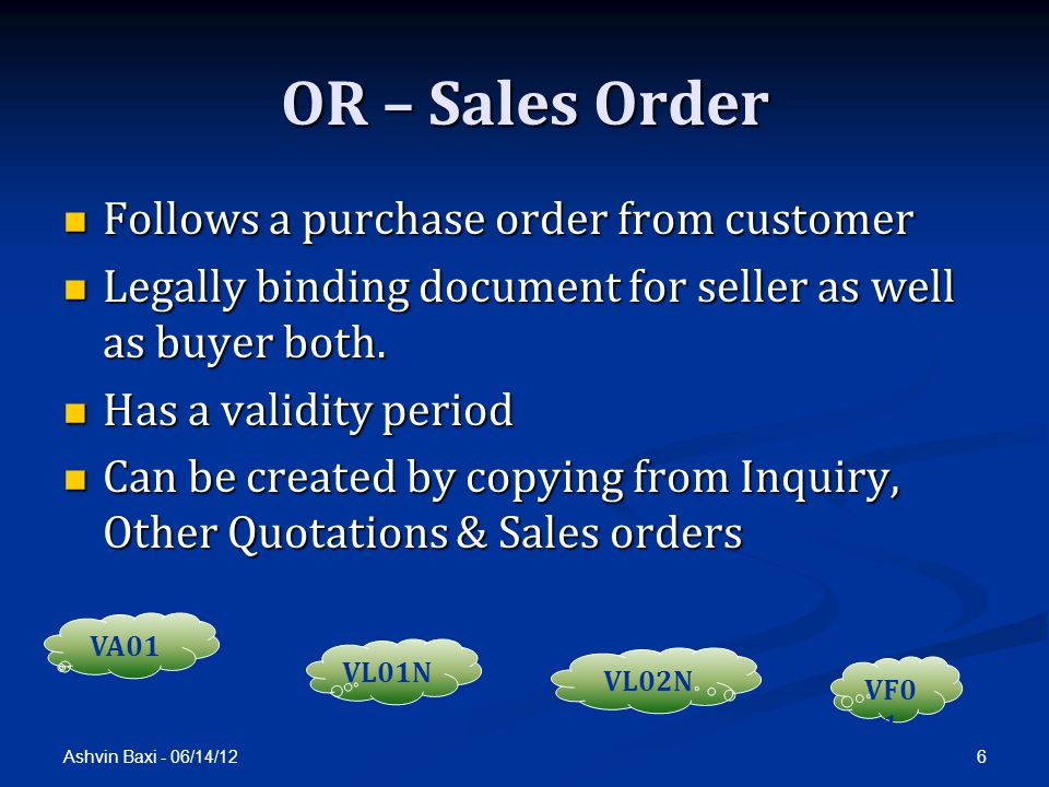 OR – Sales Order Follows a purchase order from customer