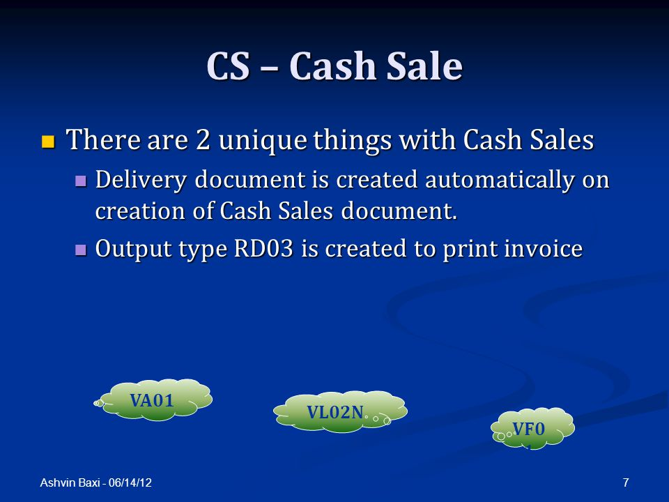CS – Cash Sale There are 2 unique things with Cash Sales