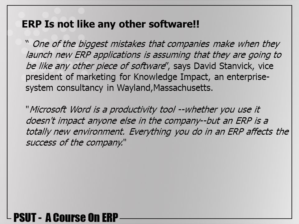 ERP Is not like any other software!!
